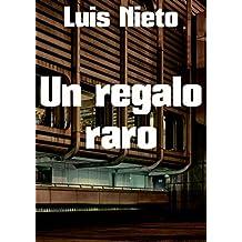Un regalo raro (Spanish Edition)