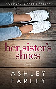 Her Sister's Shoes (Sweeney Sisters Book 1)