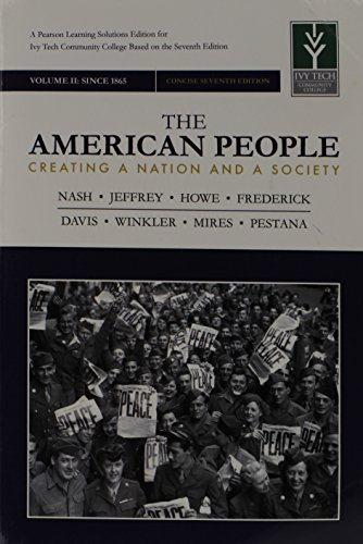 The American People: Creating a Nation and a Society - Ivy Tech Community College
