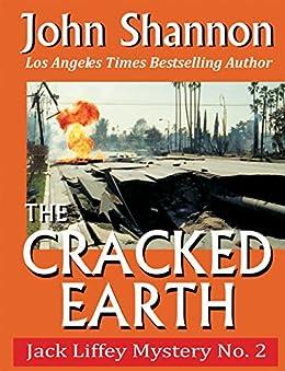 The Cracked Earth: Jack Liffey Mystery No. 2 by [Shannon, John]