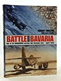 img - for Battle Over Bavaria - the B-26 Marauder Versus the German Jets Me-262 April 1945 book / textbook / text book