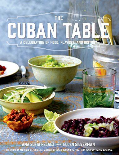 The Cuban Table: A Celebration of Food, Flavors, and History cover