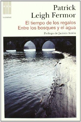 Descargar Libro El Tiempo De Los Regalos-entre Los Bosqu Patrick Leigh Fermor