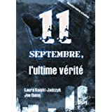 Le 11 septembre, l'ultime vérité (French Edition)
