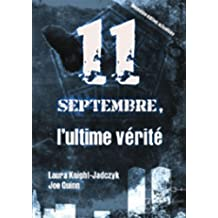 Le 11 septembre, l'ultime vérité (French Edition)