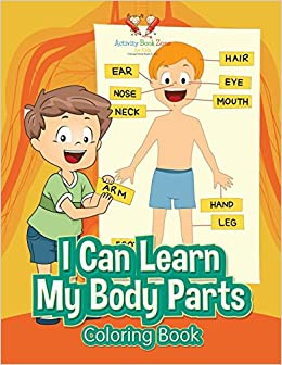 I Can Learn My Body Parts Coloring Book Activity Book Zone For Kids