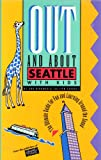 Out and about Seattle with Kids, Ann Bergman and Coleen Carroll, 0961462639