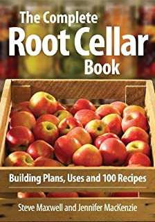 The Complete Root Cellar Book: Building Plans, Uses and 100 Recipes (0778802434)   Amazon Products