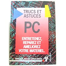 TRUCS ASTUCES PC ENTRETE