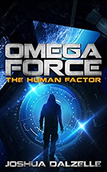 Omega Force: The Human Factor (OF8) by [Dalzelle, Joshua]