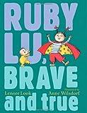 Ruby Lu, Brave and True, Lenore Look, 0689849079