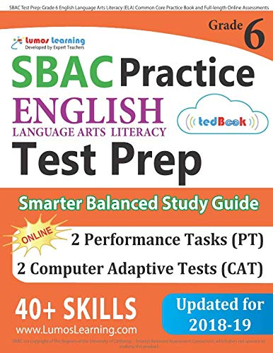 SBAC Test Prep: Grade 6 English Language Arts Literacy (ELA) Common Core Practice Book and Full-length Online Assessment