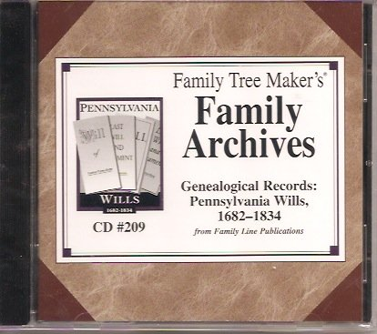 Family Tree Maker's Family Archives Genealogical Records: Pennsylvania Wills, 1682 - 1834