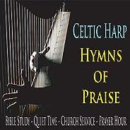 Celtic Harp Hymns of Praise (Bible Study, Quiet Time, Church Service & Prayer H