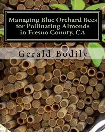 Managing Blue Orchard Bees for Pollinating Almonds in Fresno County, CA: A Photo Essay on Farming with an Osmia Bee