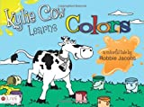 Kylie Cow Learns Colors, Robbie Jacobs, 1617391735