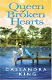 Queen of Broken Hearts, Cassandra King, 1401301770