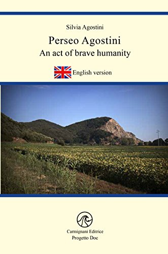 Perseo Agostini : An act of brave humanity (Progetto Doc)