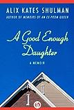 A Good Enough Daughter: A Memoir