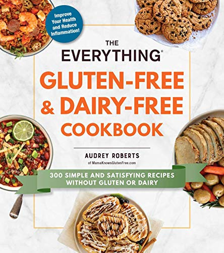 The Everything Gluten-Free & Dairy-Free Cookbook: 300 simple and satisfying recipes without gluten or dairy Dairy Free Ice Cream