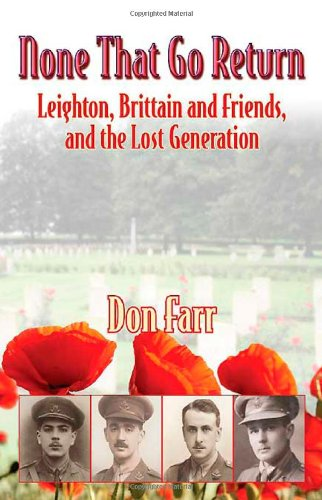 None That Go Return: Leighton, Brittain and Friends, and the Lost Generation 1914-18 PDF