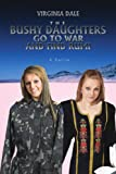 The Bushy Daughters Go to War and Find Rumi, Virginia Dale, 0595444806