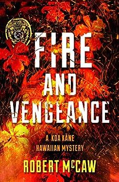 Fire and Vengeance (Koa Kane Hawaiian Mystery Book 2)