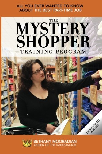 The Mystery Shopper Training Program: All You Ever Wanted to Know About the Best Part-Time Job