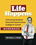 img - for Life Happens - A Practical Guide to Personal Finance from College to Career: Workbook (Volume 1) book / textbook / text book