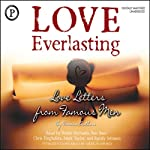 Love Everlasting: Love Letters from Famous Men | John Keats,Jack London,Edgar Allan Poe,Woodrow Wilson,Victor Hugo