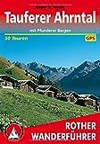 Tauferer Tal und Ahrntal - mit Pfunderer Bergen. 50 ausgewählte Berg- und Talwanderungen (Rother Wanderführer)