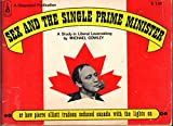 img - for Sex and the Single Prime Minister, or How Pierre Elliott Trudeau Seduced Canada with the Lights on book / textbook / text book