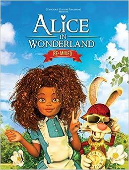 Alice In Wonderland Remixed por Marlon Mckenney epub