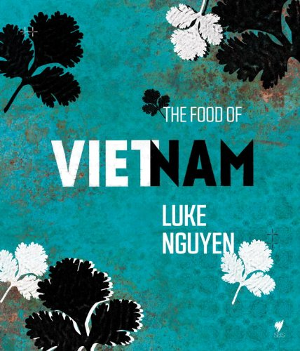 The Food of Vietnam by Luke Nguyen