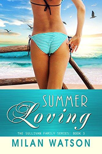 Summer Loving (Sullivan Family Series Book 3)