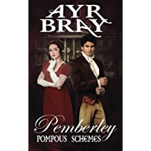 Pompous Schemes (Pemberley) (Volume 2) by Ayr Bray (2015-07-18)
