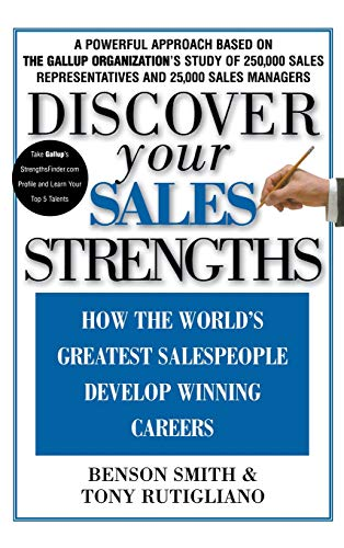 Discover Your Sales Strengths: How the World's Greatest Salespeople Develop Winning Careers (General Strengths And Weaknesses Of A Person)