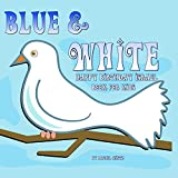 Blue & White, Happy Birthday Israel Book For Kids