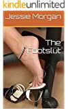 The Footslut (Adventures Of A Footslut Book 1)