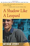A Shadow Like a Leopard, Myron Levoy, 0595093558