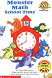 Monster Math School Time, Grace Maccarone and Marilyn Burns, 0590308599