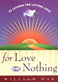 For Love or Nothing, William Oak, 0967871328