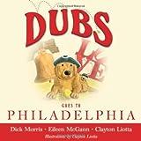 DUBS GOES TO PHILADELPHIA (Dubs Discovers America)