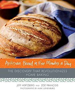 Artisan Bread in Five Minutes a Day: The Discovery That Revolutionizes Home Baking by [Hertzberg MD, Jeff, Zoe Francois]