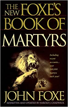 Amazon.com: The New Foxe's Book of Martyrs (Pure Gold