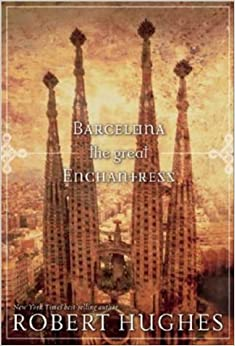 Barcelona: The Great Enchantress (National Geographic Directions)