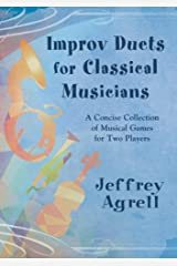 Improv Duets for Classical Musicians: A Concise Collection of Musical Games for Two Players/G8381 Spiral-bound