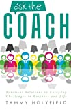 img - for Ask the Coach: Practical Solutions to Everyday Challenges in Business and Life book / textbook / text book