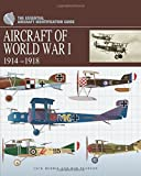 Aircraft of World War 1: 1914–1918 (The Essential Aircraft Identification Guide)