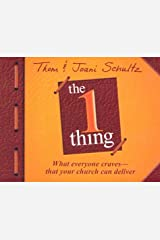 The 1 Thing: What Everyone Craves-That Your Church Can Deliver Hardcover